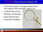 incident evaluation is based on