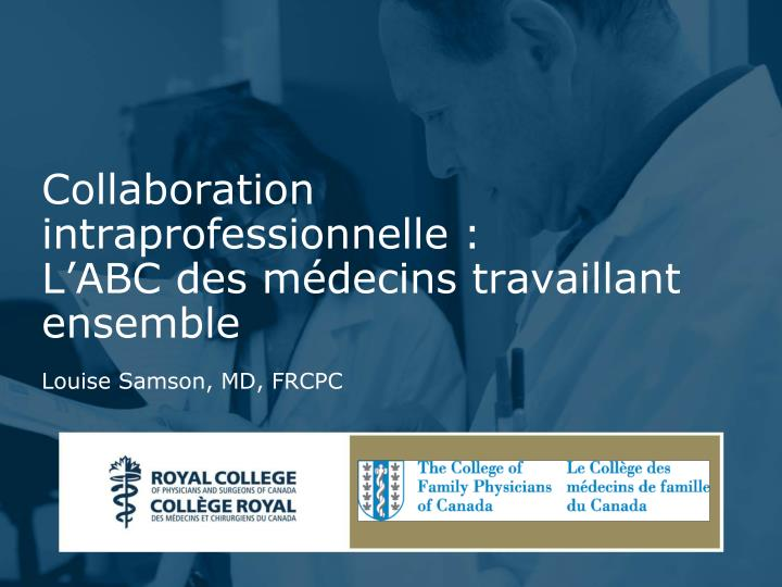 Collaboration intraprofessionnelle l abc des m decins travaillant ensemble louise samson md frcpc