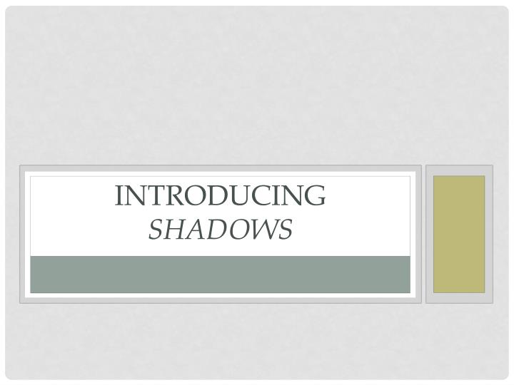 introducing shadows n.