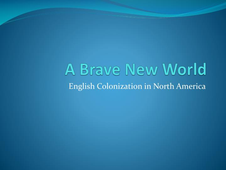 a brave new world n.
