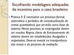 escolhendo modelagens adequadas de incentivo para o caso brasileiro2