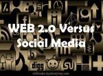 web 2 0 versus social media
