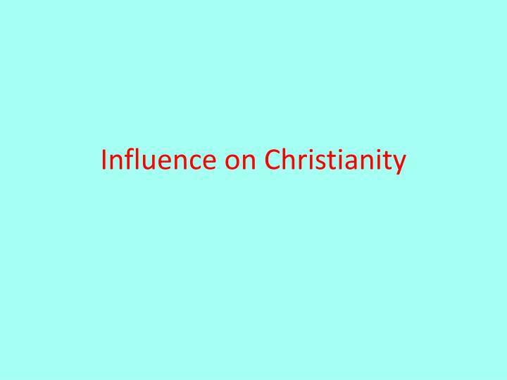 the influence of the christian church on europe