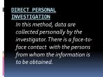 direct personal investigation