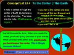 conceptest 13 4 to the center of the earth