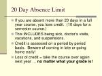 20 day absence limit