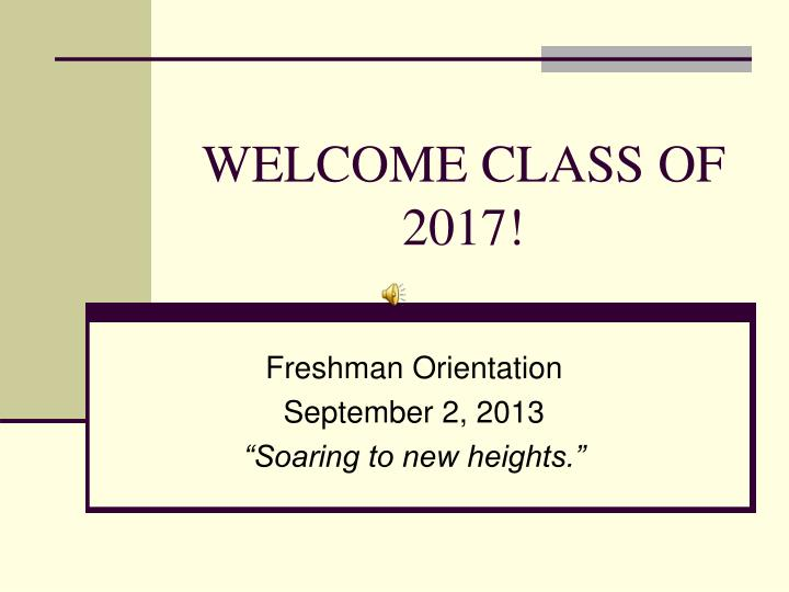 welcome class of 2017 n.
