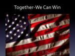 together we can win