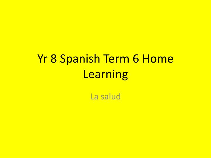 yr 8 spanish term 6 home learning n.