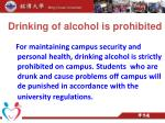 drinking of alcohol is prohibited