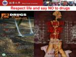respect life and say no to drugs