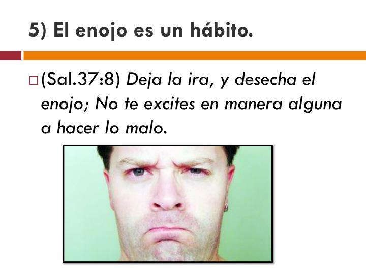 5) El enojo es un hábito.