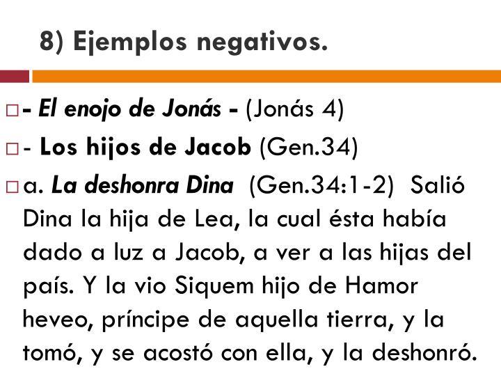 8) Ejemplos negativos.