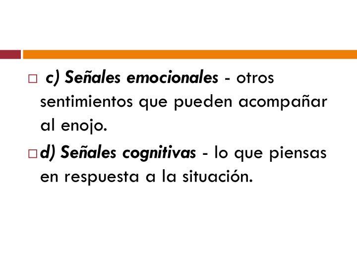 c) Señales emocionales