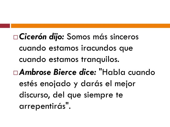 Cicerón dijo: