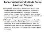 banner alzheimer s institute native american program