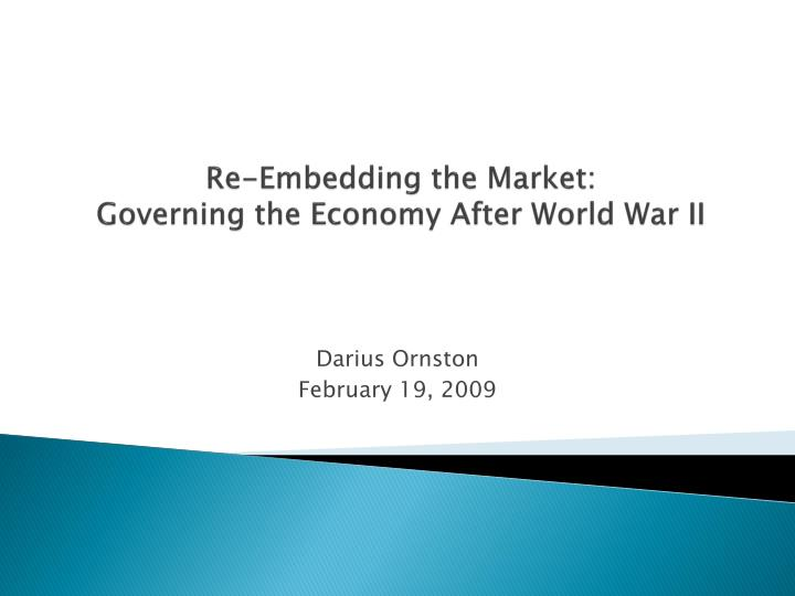 re embedding the market governing the economy after world war ii n.