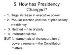 5 how has presidency changed