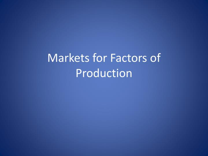 markets for factors of production n.
