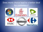 does more choice lead to a better deal for customers