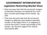 government internvention legislation restricting market share