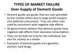 types of market failure over supply of demerit goods
