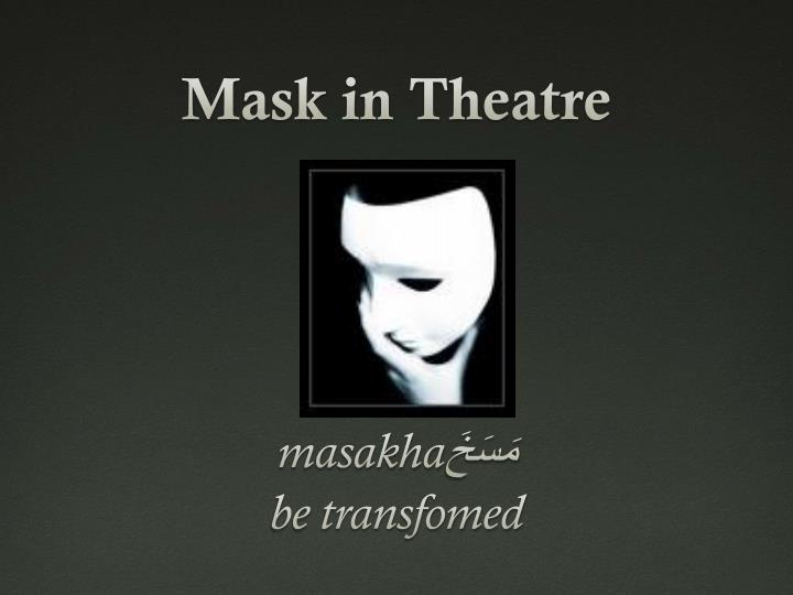 mask in theatre n.
