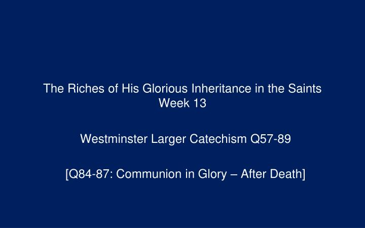 the riches of his glorious inheritance in the saints week 13 n.