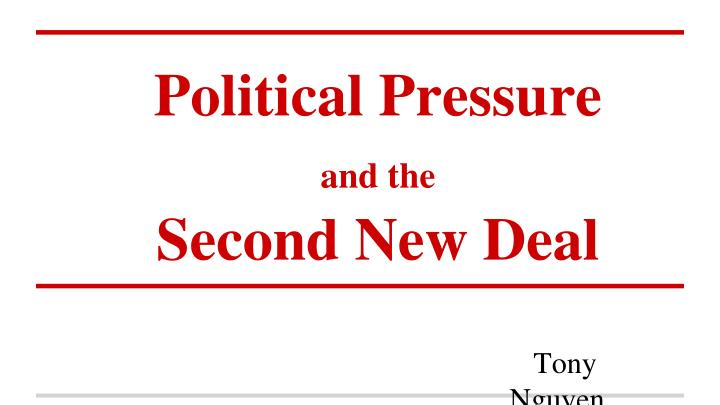 political pressure and the second new deal n.