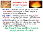 redeemed from an iron furnace remember