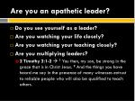 are you an apathetic leader