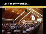 look at our worship1