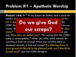problem 1 apathetic worship2