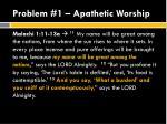 problem 1 apathetic worship3