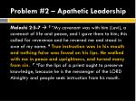 problem 2 apathetic leadership