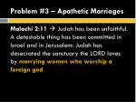 problem 3 apathetic marriages