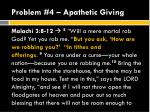 problem 4 apathetic giving
