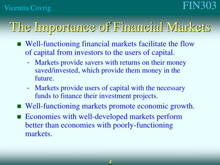 Well-functioning financial markets facilitate the flow of capital from investors to the users of capital.