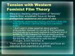 tension with western feminist film theory