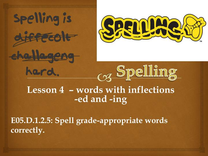 lesson 4 words with inflections ed and ing n.