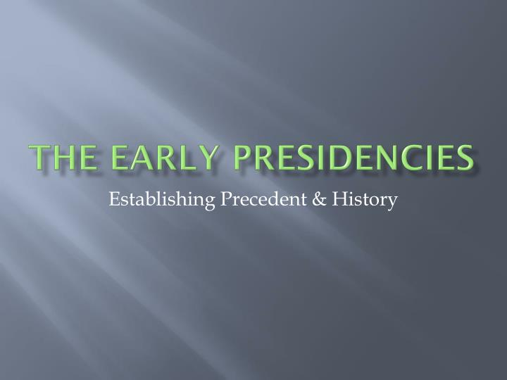 the early presidencies n.
