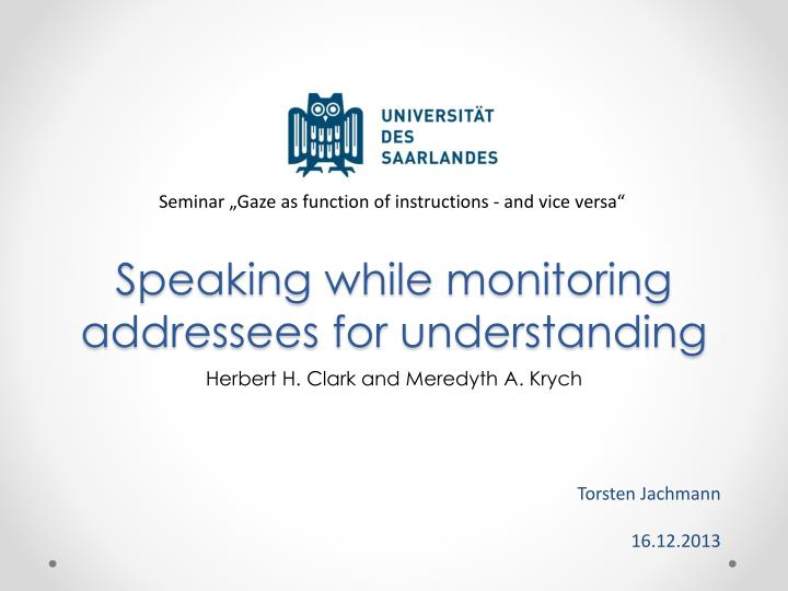 speaking while monitoring addressees for understanding n.