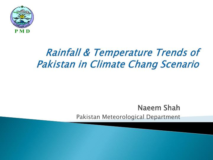 rainfall temperature trends of pakistan in climate chang scenario n.