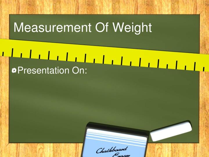 measurement of weight n.