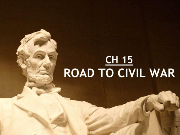 ch 15 road to civil war n.
