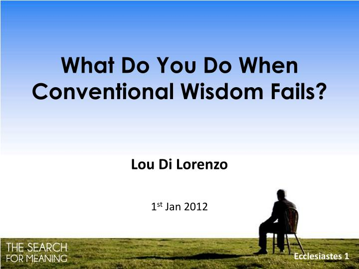 what do you do when conventional wisdom fails n.