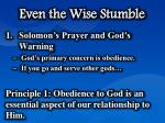 even the wise stumble2
