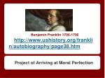 benjamin franklin 1706 1790 http www ushistory org franklin autobiography page38 htm