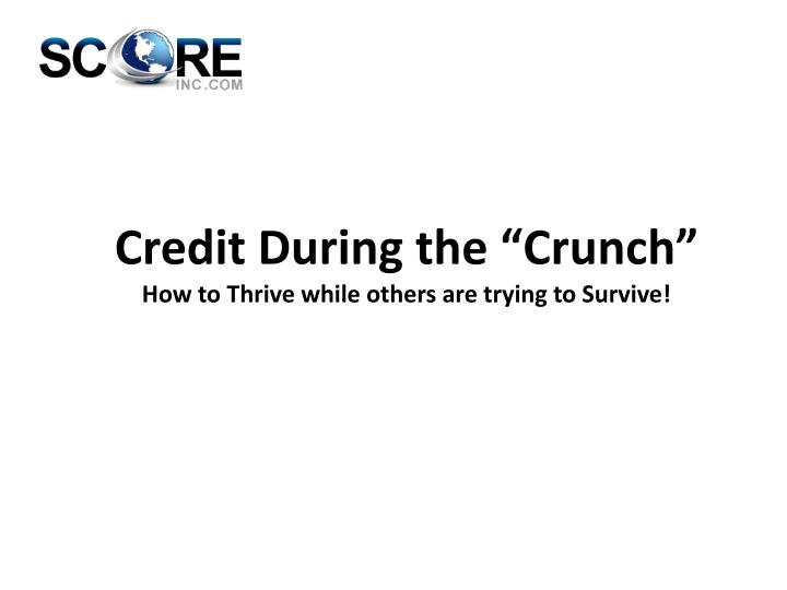 credit during the crunch how to thrive while others are trying to survive n.