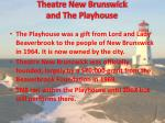 theatre new brunswick and the playhouse